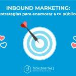 La importancia del Inbound Marketing para las empresas