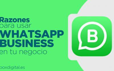 WhatsApp Business: Razones para usarlo en tu comercio
